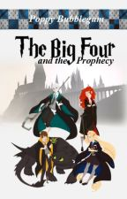 The Big Four and The Prophecy (Book 1) by poppybubblegum