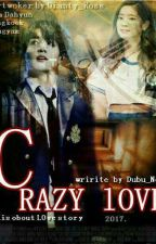 Crazy LOVE ~kdh~ √ by dubu_nopi