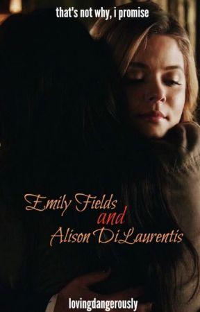 Emily Fields & Alison DiLaurentis by lovingdangerously