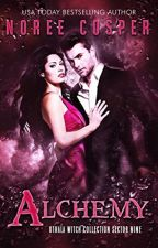 Alchemy: an Adult Dystopian Paranormal Romance by  Noree Cosper PREVIEW by GenreCravePR