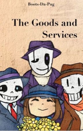 The Goods and Services by Boots-Da-Pug