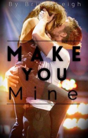 Make You Mine by BrittNLeigh