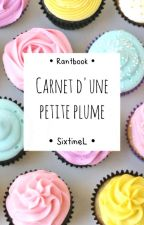 Carnet d'une petite plume • Rantbook by SixtineL