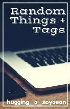 Random Things + Tags   1 by hugging_a_soybean