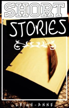 Short Stories by _Leigh-Anne_