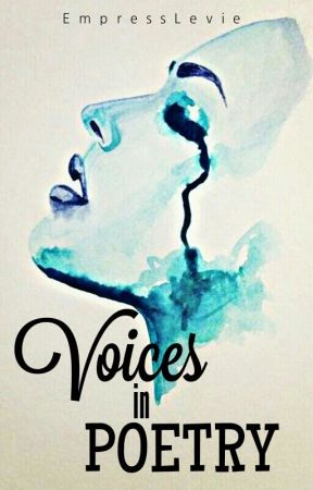 Voices in Poetry by EmpressLevie