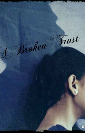 A Broken Trust by StarsFireflies7