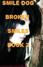 Broken Smiles (Smile Dog romance) book 2 by Xx_Hecate_Prime_xX