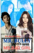 Mr. Bully Meets Ms. Bad Girl (Wattys2017) by Ms_BloodPrincess