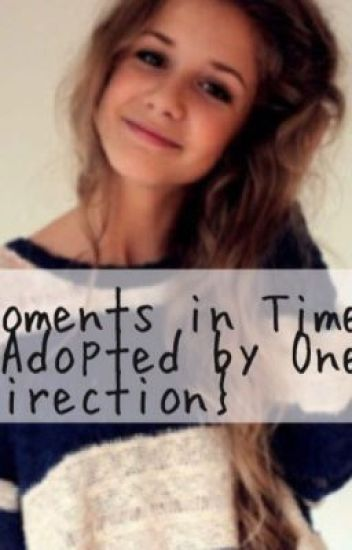Moments in Time {Adopted by One Direction}