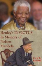 Invictus - William Ernest Henley's Poem (In Memory of Nelson Mandela) by RedBird13
