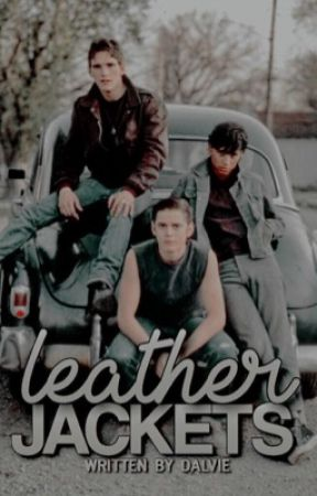 Leather Jackets {The Outsiders Preferences} - When you two