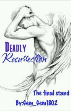Deadly Resurrection - Book 3 by Gem_gem1802