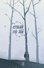 Crush và tôi by _Tamie_