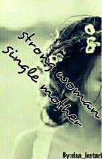 STRONG WOMAN (SINGLE MOTHER) by elsa_lestari