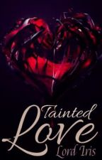 Tainted Love by Lord_Iris