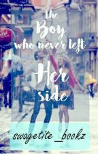 The Boy Who Never Left Her Side by swagetite_bookz