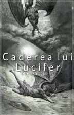 Caderea lui Lucifer ✔ by Tylerdunno