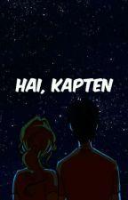 Hai, Kapten by nadya2216