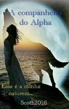 A companheira do Alpha by Scorh2016