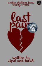 Last Pain [2/2 End] by -pixiedustxx