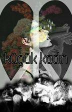 KÜÇÜK KADIN  by Groydark