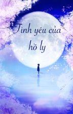 (NP,HĐ,H) Tình yêu của hồ ly by -Synny-