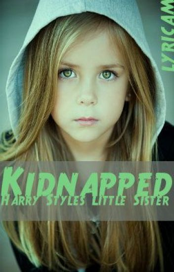Kidnapped (Harry Styles Sister FF)