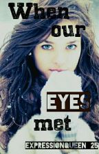 When our eyes met by expression_queen25