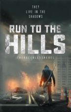 Run To The Hills by TheRecklessRebel