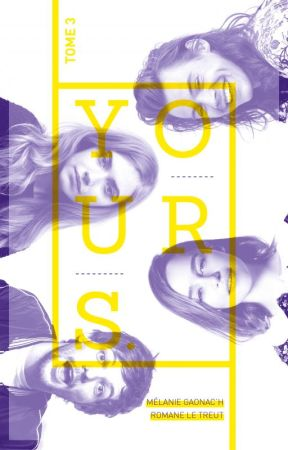 YOURS. // Tome 3 by MelanieRomaneYOURS