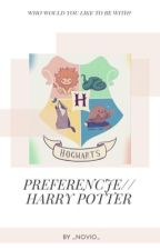 Preferencje - Harry Potter// Zakończone by xxblack__queenxx
