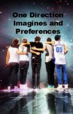 One Direction Imagines and Preferences by niallsrecruits