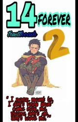 14 Forever 2  by trusttheash