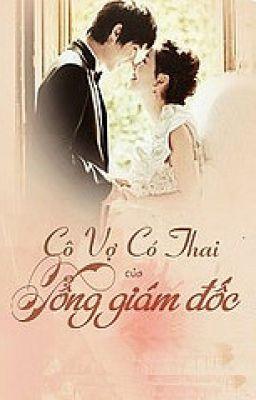 Đọc truyện Cô Vợ Có Thai Của Tổng Giám Đốc