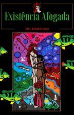 MAMELUCO, Existência afogada. by MilMameluco3