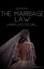 The marriage law    dramione by _harry_potter_girl_