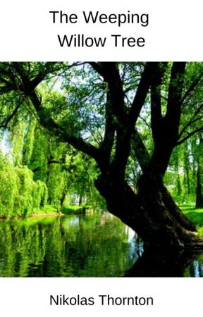 The Weeping Willow - Love Song by NikolasThornton