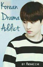 Korean Drama Addict by Arinicchi
