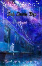 Ảnh Anime Đẹp  by yukiDang0803