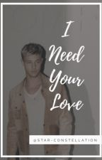 I Need Your Love | BEFEJEZETT by star-constellation