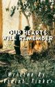 Our Hearts Will Remember [COMPLETED] by Violet_Tinker