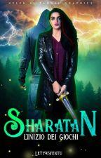SHARATAN  -L'inizio dei giochi- #Wattys2017 by Lety95ventu