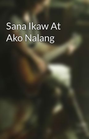 Sana Ikaw At Ako Nalang by KawaiiFujin