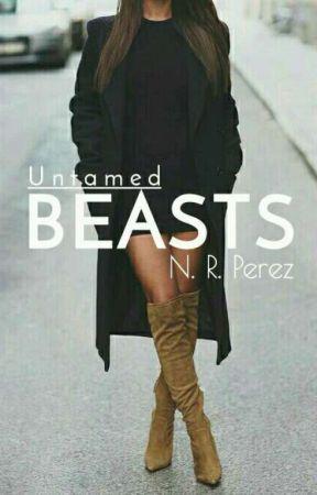 Untamed Beasts by IAteUrFood_NoRegrets