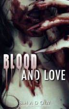 Blood And Love by fallenangel786