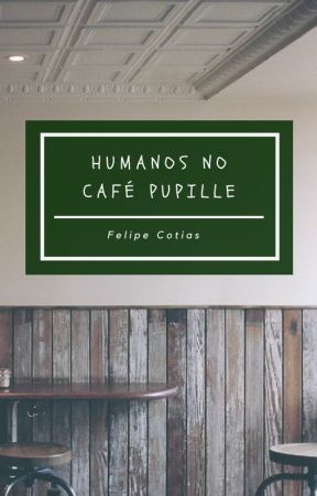 Humanos no Café Pupille by fcotias