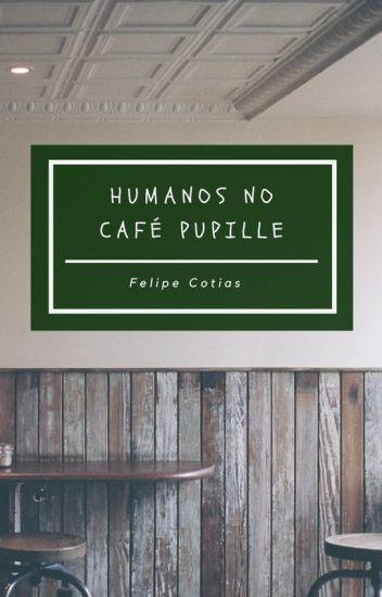 Humanos no Café Pupille