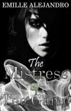 The Mistress of the Game (Book 2) by Emilliooooo