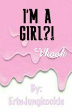I'm A Girl?!• Vkook by ErinJungkookie